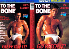 To the Bone Go Fetch It! - Steve Kennedy, Matt Gunther, Joey Stefano (1990)