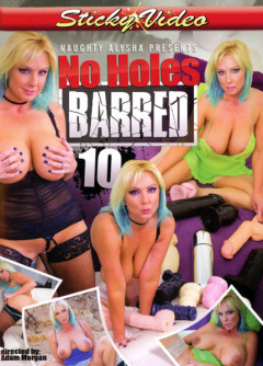 Naughty Alysha's No Holes Barred 10 (2017)