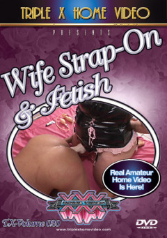 Wife Strapon And Fetish