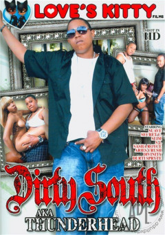 Loves Kitty Films - Dirty South aka Thunderhead