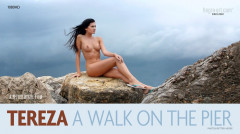 Tereza - A Walk On The Pier
