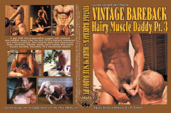 Vintage Bareback - Hairy Muscle Daddy Part 3 | Download from Files Monster