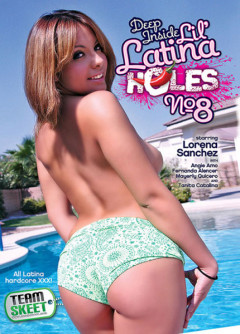 Deep Inside Lil Latina Holes 8 (2015) | Download from Files Monster