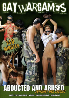 Abducted and Abused(Gay War Games) | Download from Files Monster