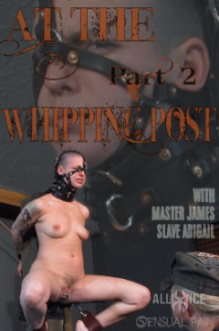 Sensualpain - Nov 27, 2016 - At The whipping Post part 2 - Abigail Dupree, Master James | Download from Files Monster