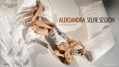 Aleksandra - Selfie Session | Download from Files Monster